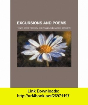 Excursions and Poems (9781236387639) Henry David Thoreau , ISBN-10: 1236387635  , ISBN-13: 978-1236387639 ,  , tutorials , pdf , ebook , torrent , downloads , rapidshare , filesonic , hotfile , megaupload , fileserve