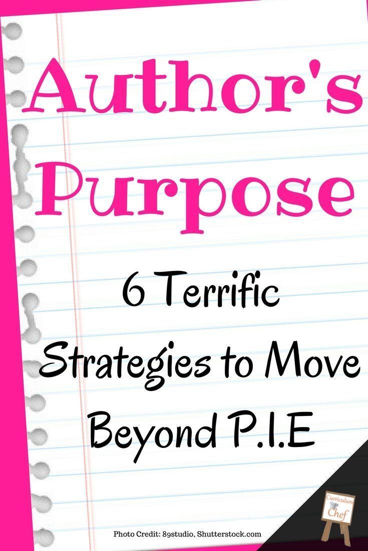 Author S Purpose 6 Terrific Strategies To Move Beyond Pie Authors Purpose Activities Authors Purpose Authors Purpose Anchor Chart
