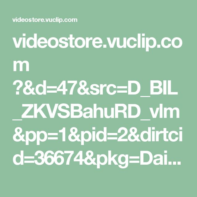 videostore.vuclip.com ?&d=47&src=D_BIL_ZKVSBahuRD_vlm&pp=1&pid=2&dirtcid=36674&pkg=Daily&voluum_tid=wK4UKS1VFH8493I91DRG0UU8