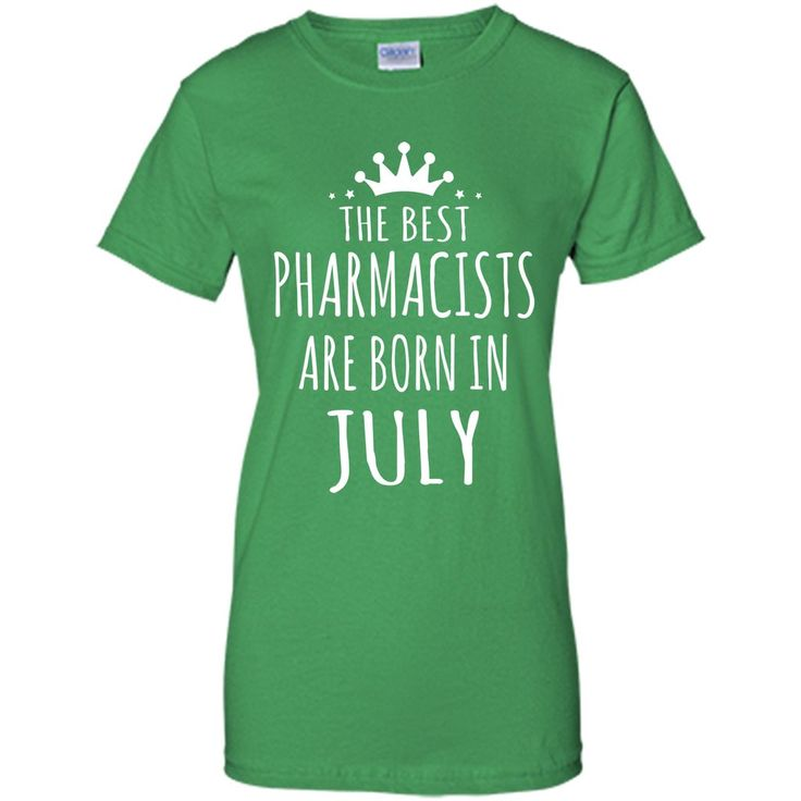 THE BEST PHARMACISTS ARE BORN IN JULY T-Shirt