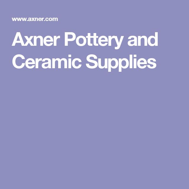 Axner Pottery and Ceramic Supplies