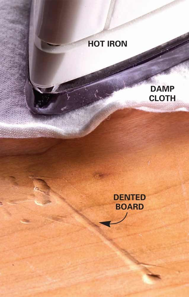 Iron Out Dents and Scratches - The steam causes the wood fibers to swell.