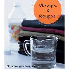 Organize sem Frescuras | Rafaela Oliveira » Arquivos » As 10 utilidades do vinagre branco nas roupas