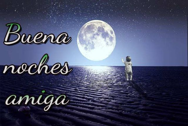 Buena Noches Amiga Good Night Images For Friends In Spanish Good Night Image Good Night In Spanish Good Night Friends Images