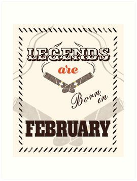Legends Are Born In February Birthday Gifts