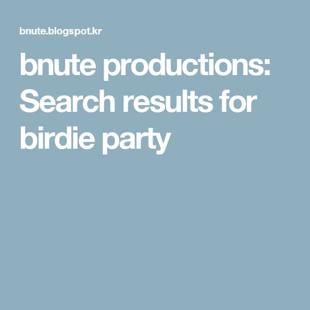 bnute productions: Search results for birdie party