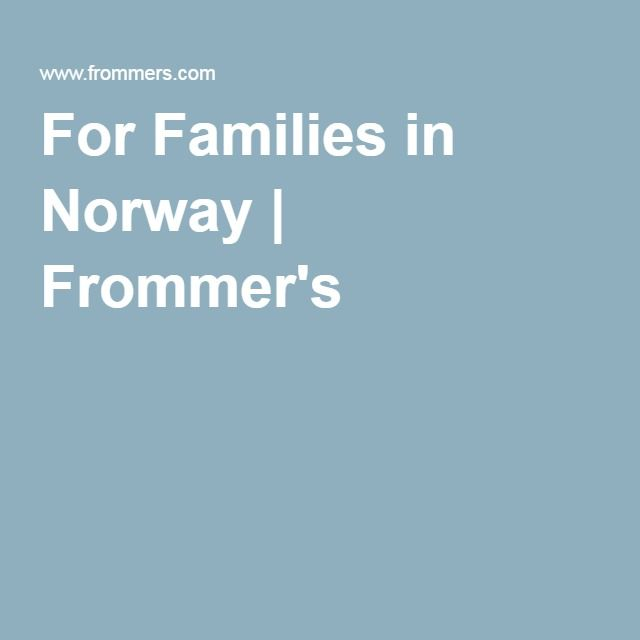 For Families in Norway   Frommer's