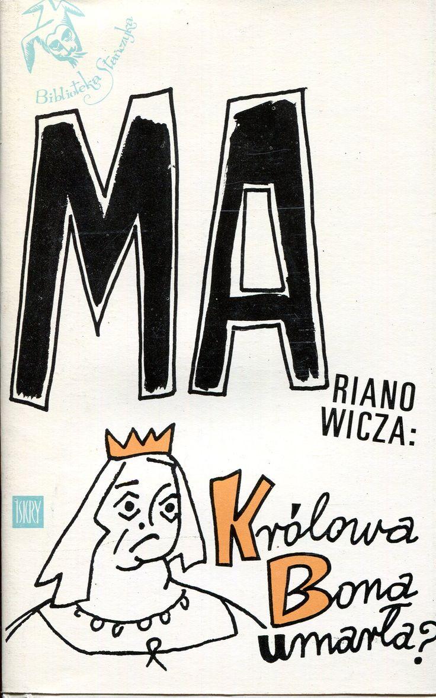 """""""Królowa Bona umarła?"""" Antoni Marianowicz Book series Biblioteka Stańczyka Published by Wydawnictwo Iskry 1973"""