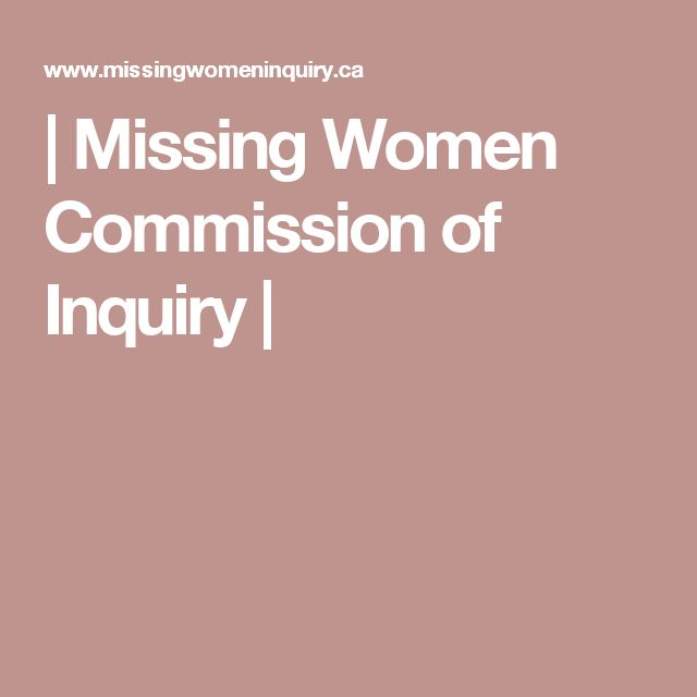 | Missing Women Commission of Inquiry |