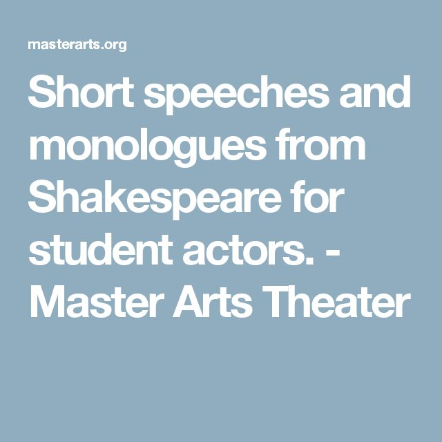 Short speeches and monologues from Shakespeare for student actors. - Master Arts Theater