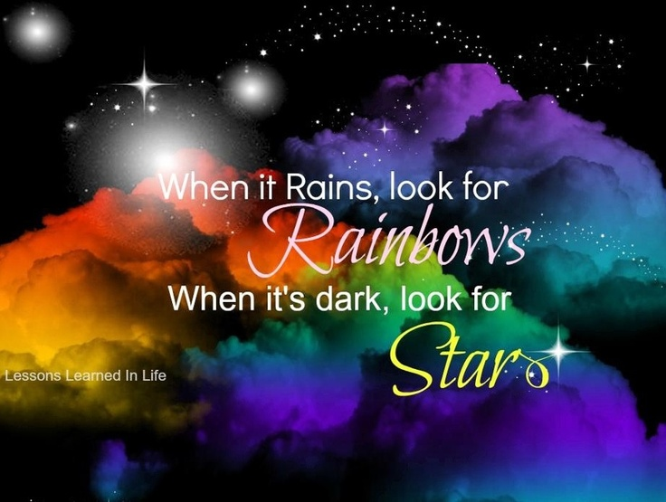 Superb Look For Rainbows And Stars Quote Via Www.Facebook.com/LessonsLearnedInLife