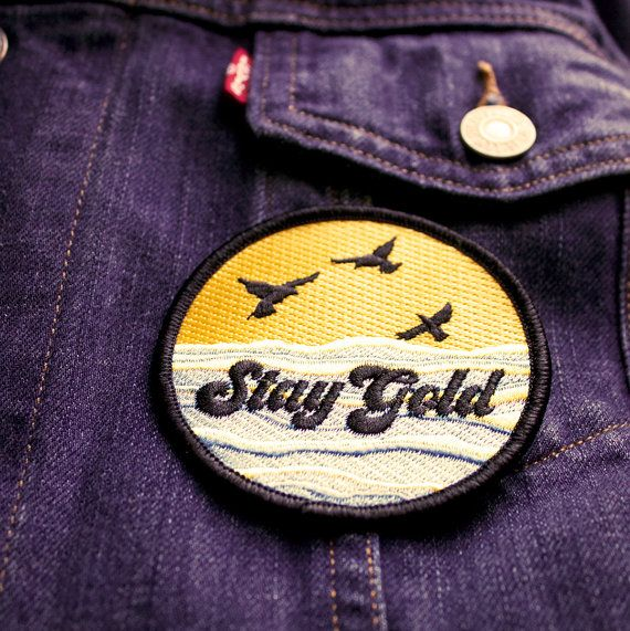 Stay Gold! Or, at least try. If youve lost your gold, just use this patch to remind others not to lose theirs. Its the responsible thing to