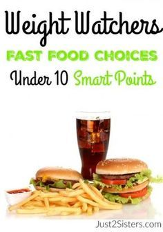 Weight Watchers Fast Food Choices Under 10 Smart Points just2sisters.com