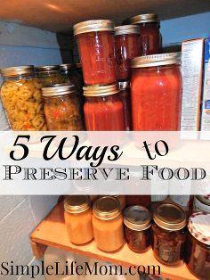 5 ways to preserve food, homesteading, mason jars, storage ideas