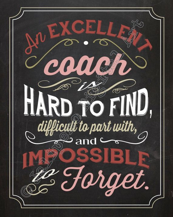 An excellent coach is hard to find difficult to part by Jalipeno