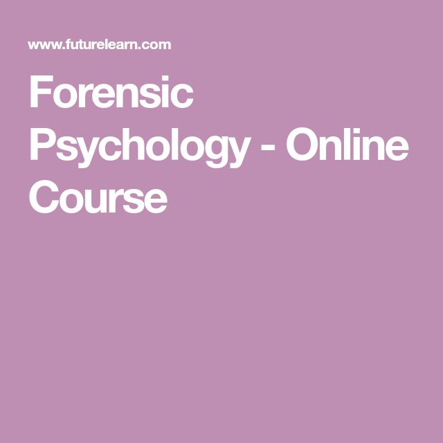 Forensic Psychology - Online Course