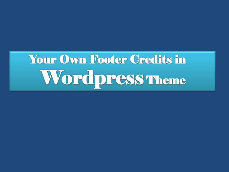 Know how to modify or edit footer credits section in wordpress themes in step by…