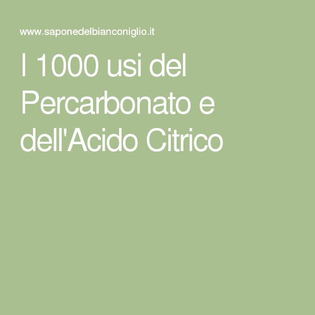 I 1000 usi del Percarbonato e dell'Acido Citrico