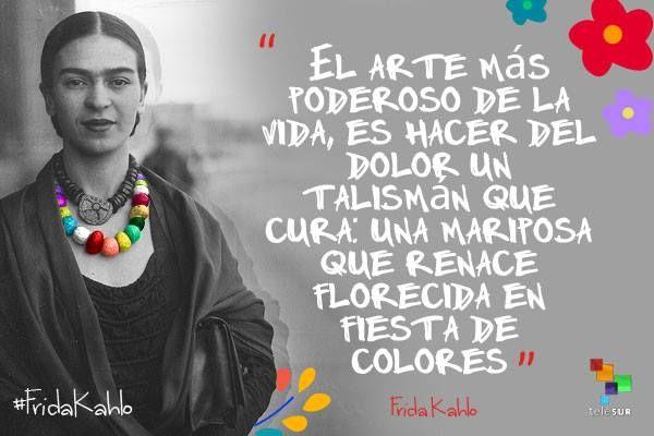 Frase de Frida Kahlo.