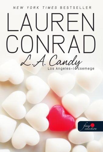 Lauren Conrad: L.A. Candy – Los Angeles üdvöskéi