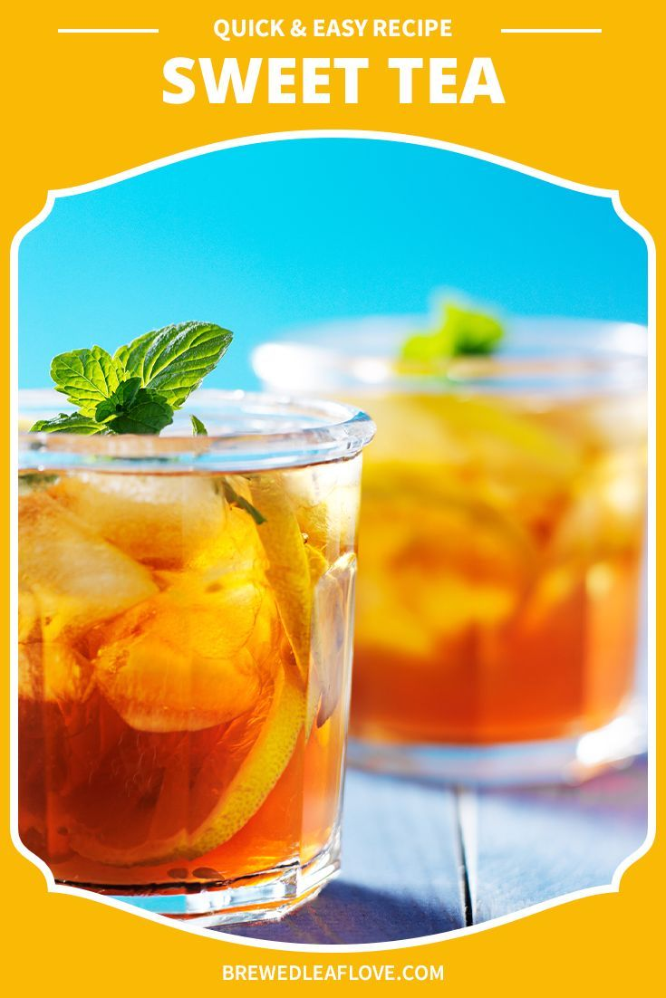This Recipe For The Best Southern Sweet Tea Is Perfect For A Hot