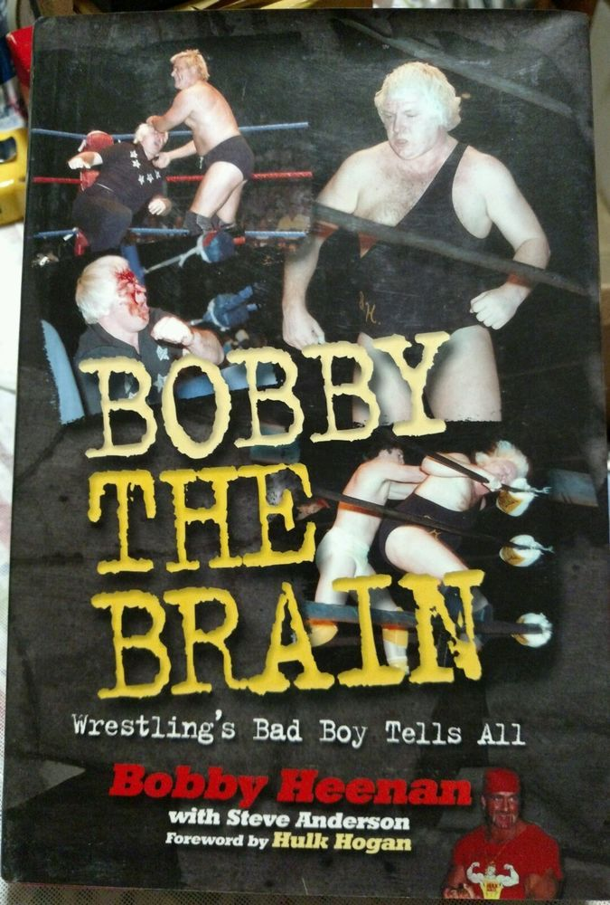 Bobby Heenan :  Bobby the Brain : Wrestling's Bad Boy Tells All