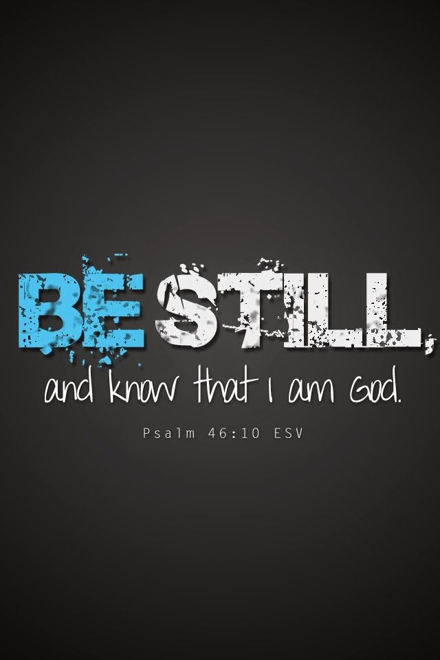 Be Still and know that I am God - Psalms 46:10 - iPhone Wallpaper | Tamil Christian Online