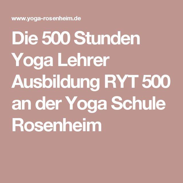 Die 500 Stunden Yoga Lehrer Ausbildung RYT 500 an der Yoga Schule Rosenheim