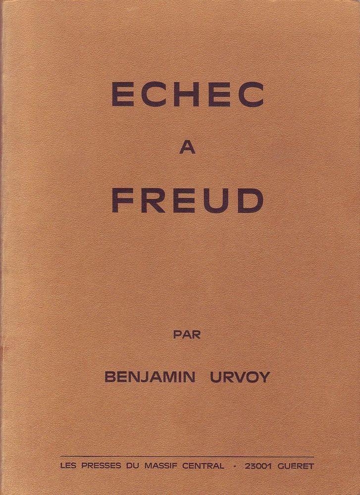 #psychologie : Echec À Freud. Mise En Place Des Codages Et Des Ambivalences  - Benjamin Urvoy. Les Presses du Massif Central, 1973. 288 pp. brochées.