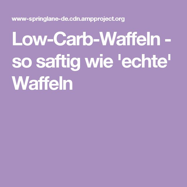 Low-Carb-Waffeln - so saftig wie 'echte' Waffeln