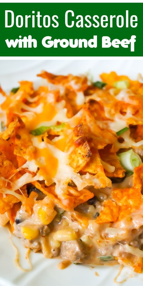 Doritos Casserole With Ground Beef Is An Easy Casserole Recipe Loaded With Cream Cheese Corn Blac Easy Casserole Recipes Ground Beef Casserole Easy Casserole
