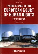 Taking a case to the European Court of Human Rights / Philip Leach ; with a foreword by Tim Eicke. Oxford University Press, 2017