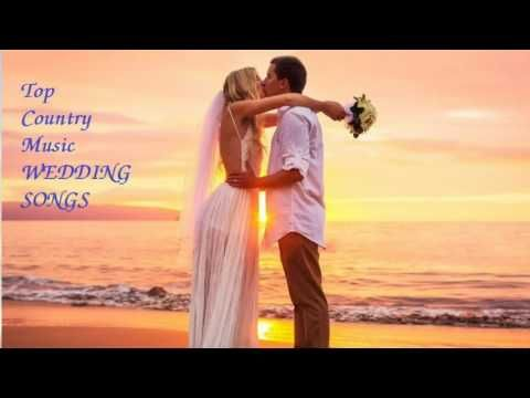 Greatest Country Wedding Songs 2017