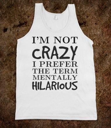 I'm not crazy mentally hilarious tank top tee t shirt tshirt