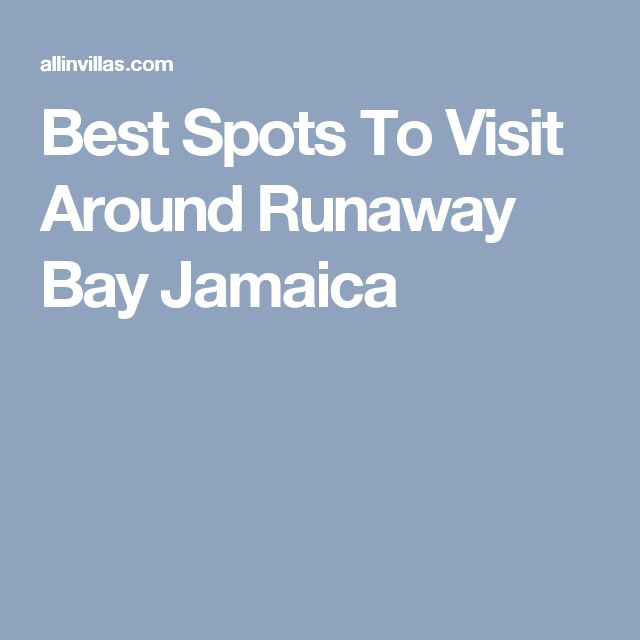Best Spots To Visit Around Runaway Bay Jamaica