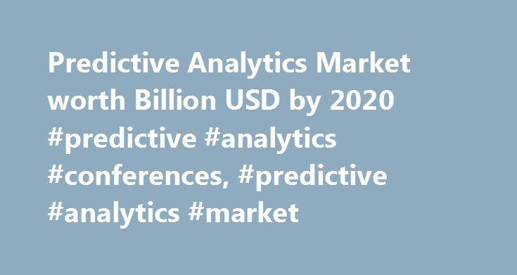 """Predictive Analytics Market worth Billion USD by 2020 #predictive #analytics #conferences, #predictive #analytics #market http://reply.remmont.com/predictive-analytics-market-worth-billion-usd-by-2020-predictive-analytics-conferences-predictive-analytics-market/  # HOME Press Releases Predictive Analytics Market worth 9.20 Billion USD by 2020 Predictive Analytics Market worth 9.20 Billion USD by 2020 The report """"Predictive Analytics Market by Business Function, Applications (Risk Management…"""