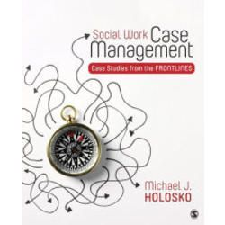 [Another Chaos Star from Sage Publications?] Sage Publications, Inc Sage Publications, Inc Social Work Case Management Case Studies from the Frontlines - Author - Michael Holosko