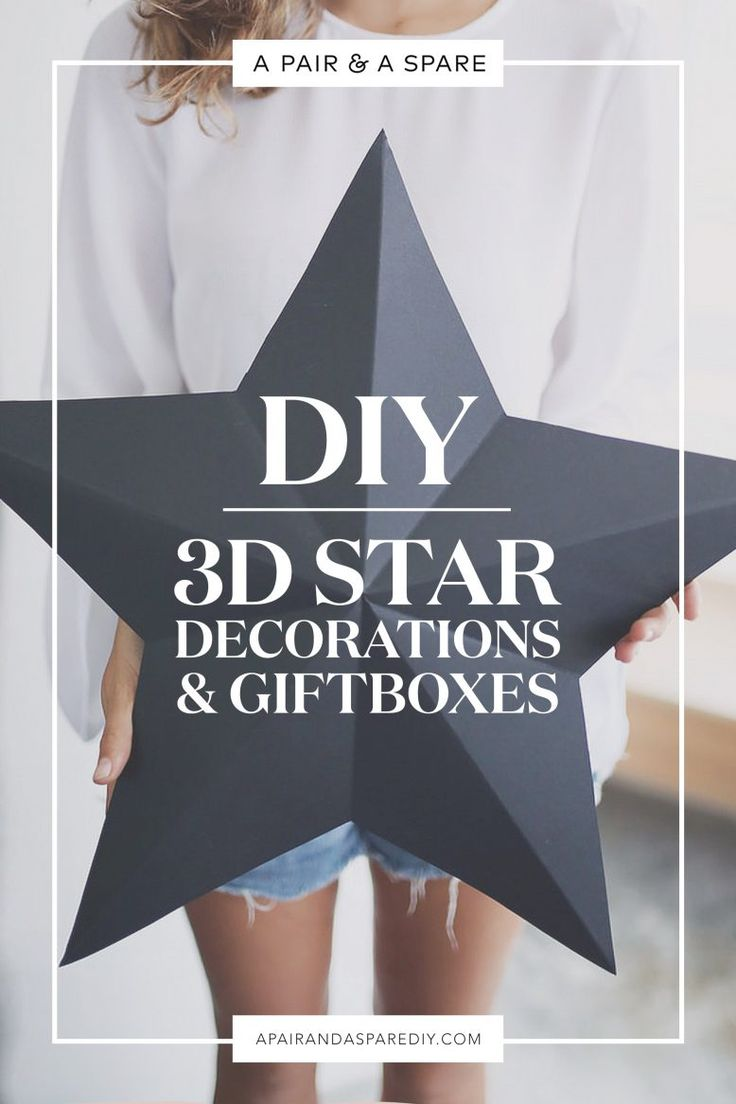 A Pair & A Spare | DIY 3D Star Decorations / Gift Boxes