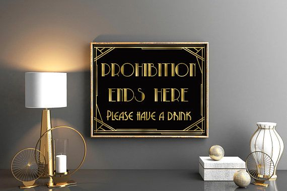 Prohibition ends here Party decor The Great Gatsby party Black