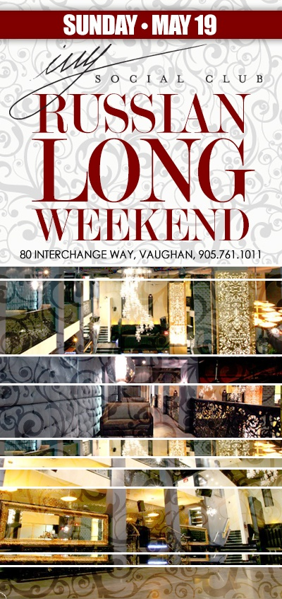 Russian Long Weekend @ Ivy Social Club | Sunday, May 19th | #RussianToronto #IvySocialClub