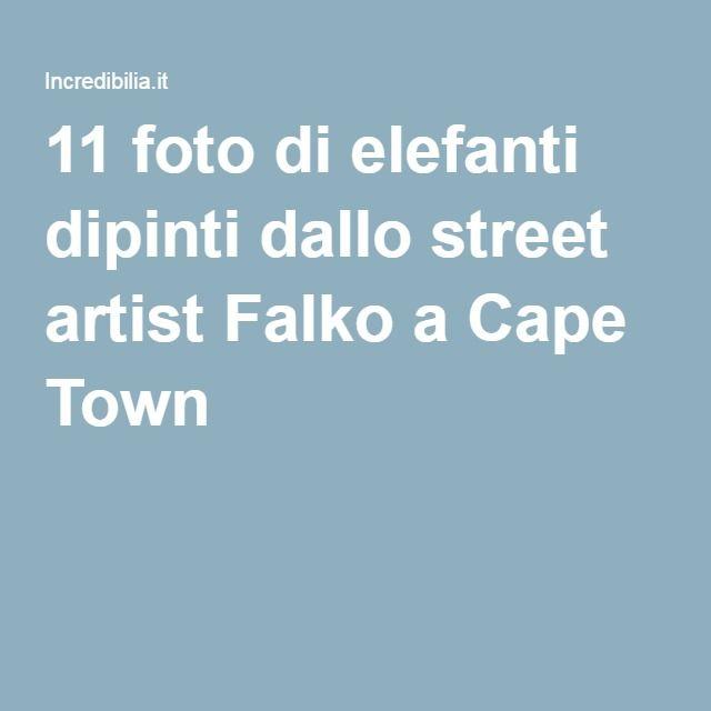 11 foto di elefanti dipinti dallo street artist Falko a Cape Town