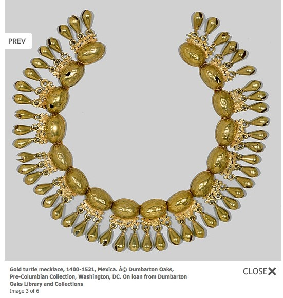 Pre-columbian gold turtle necklace 1400-1521 . Once owned by Moctezuma the first Aztec emperor. His empire spanned the Gulf of Mexico to the Pacific Coast and he was considered a divine mediator between people and the gods, ensuring the daily rising of the sun.
