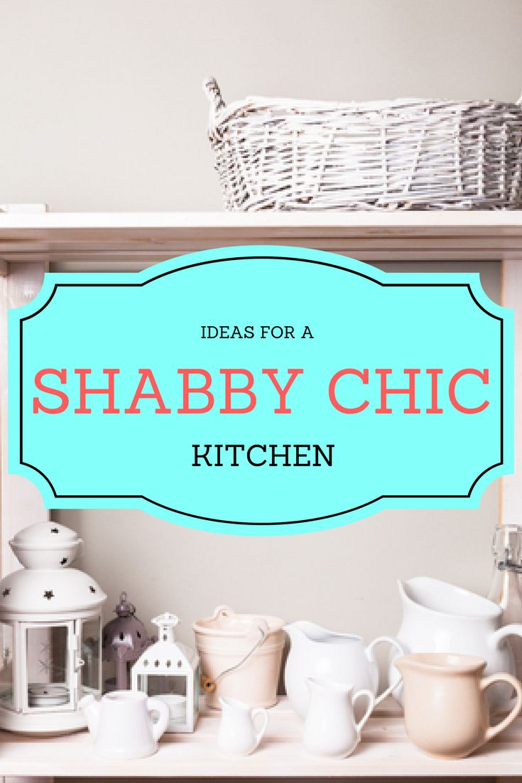 Shabby Chic Kitchen Decor Basics