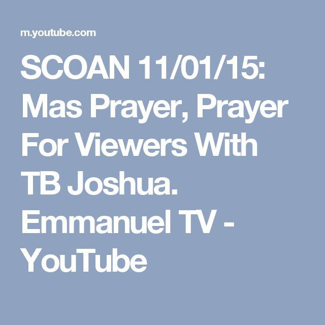 SCOAN 11/01/15: Mas Prayer, Prayer For Viewers With TB Joshua. Emmanuel TV - YouTube