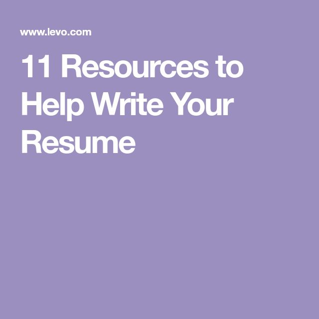 11 Resources to Help Write Your Resume