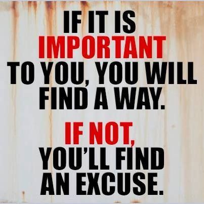 If it's important to you you will find a way...if it's not ...