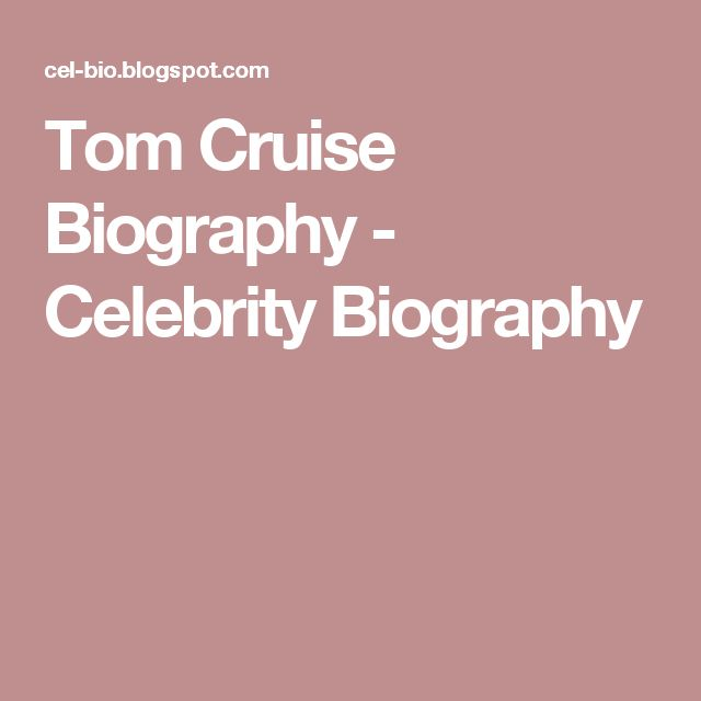 Tom Cruise Biography - Celebrity Biography