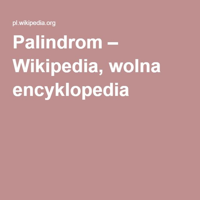 Palindrom – Wikipedia, wolna encyklopedia