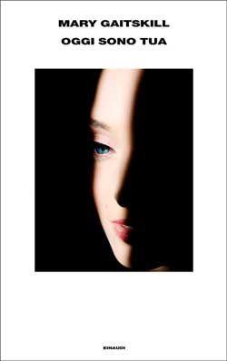Mary Gaitskill, Oggi sono tua, Supercoralli - DISPONIBILE ANCHE IN EBOOK
