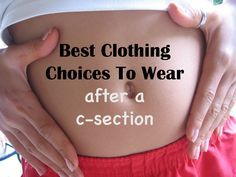 Are you looking for recommendations on what to wear after a csection? After a csection, you are going to want to wear clothing that is not only comfortable but helps make recovery easier. Here are 16